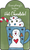 everythings better with hot chocolate sign