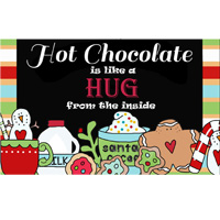 Hot Chocolate is like a Hug from the inside hot chocolate sign