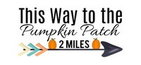 Fall Sayings - This way to the Pumpkin Patch - 2 miles